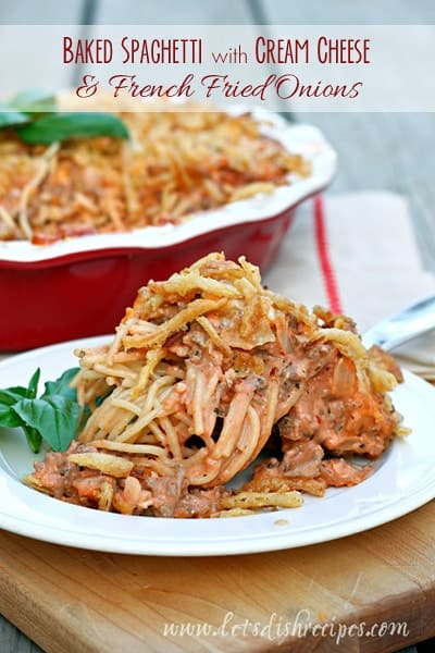 Baked Spaghetti with Cream Cheese & French Fried Onions