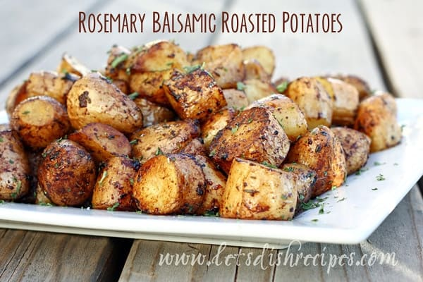 Rosemary Balsamic Roasted Potatoes — Let's Dish Recipes