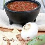 20 Tasty Tex-Mex Inspired Recipes