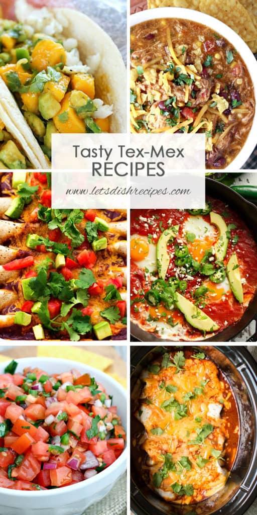 Tasty Tex-Mex Inspired Recipes