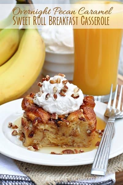 Overnight Pecan Caramel Cinnamon Roll Breakfast Casserole — Let's ...