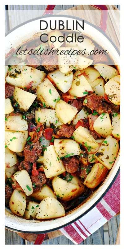 Dublin Coddle (Potato, Sausage and Bacon Hot Pot)