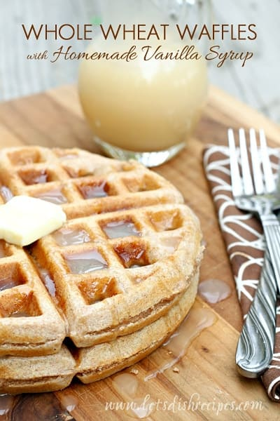 Whole Wheat Waffles with Homemade Vanilla Syrup — Let's Dish Recipes