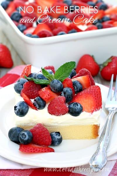 No Bake Berries and Cream Cake