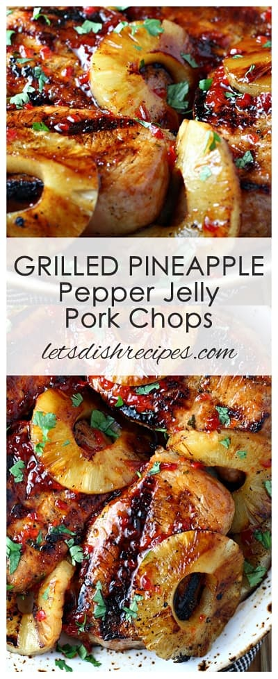 Grilled Pineapple Pepper Jelly Pork Chops | Let's Dish Recipes
